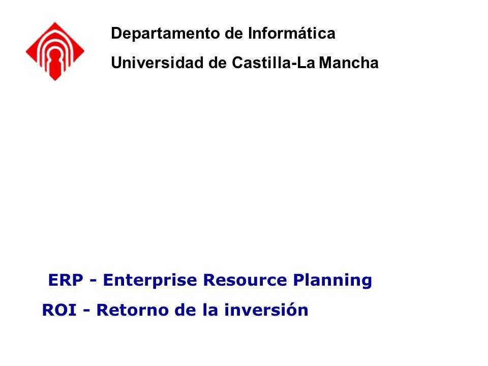 Elección de un ERP – Criterios y Costes de I ERP - Enterprise Resource Planning ROI - Retorno de la inversión Departamento de Informática Universidad