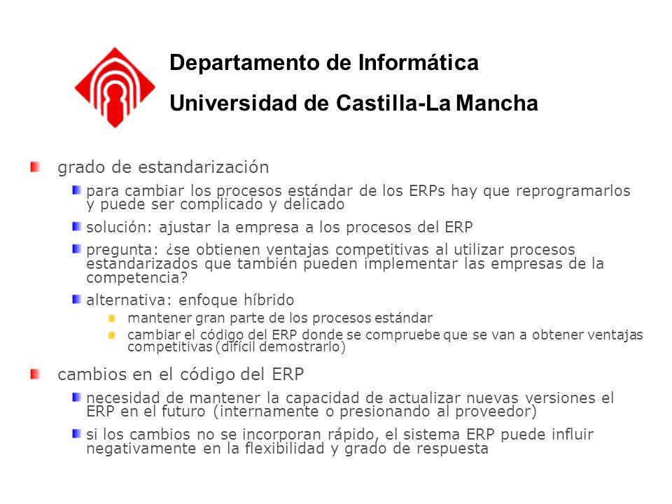 Departamento de Informática Universidad de Castilla-La Mancha grado de estandarización para cambiar los procesos estándar de los ERPs hay que reprogra