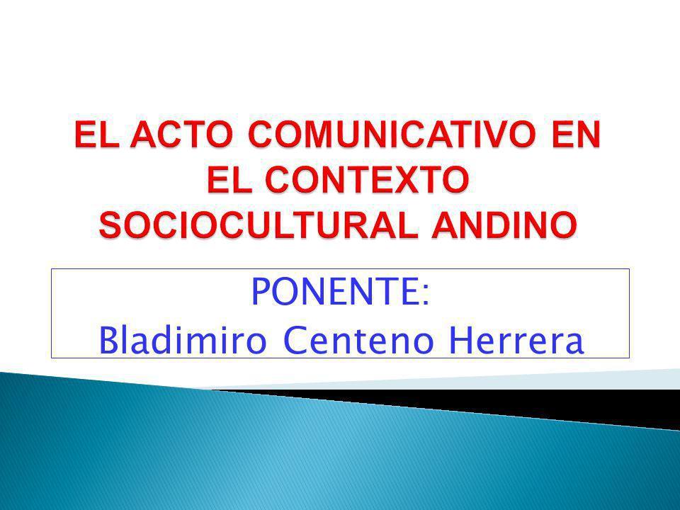 PONENTE: Bladimiro Centeno Herrera