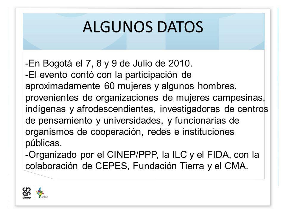 ALGUNOS DATOS -En Bogotá el 7, 8 y 9 de Julio de 2010. -El evento contó con la participación de aproximadamente 60 mujeres y algunos hombres, provenie