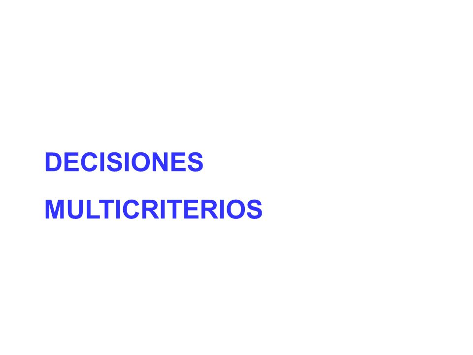 Se entiende por: Técnicas de Decisión Multicriterio, conjunto de herramientas y procedimientos utilizados en la resolución de problemas de decisión, en los que intervienen diferentes criterios, generalmente en conflicto.