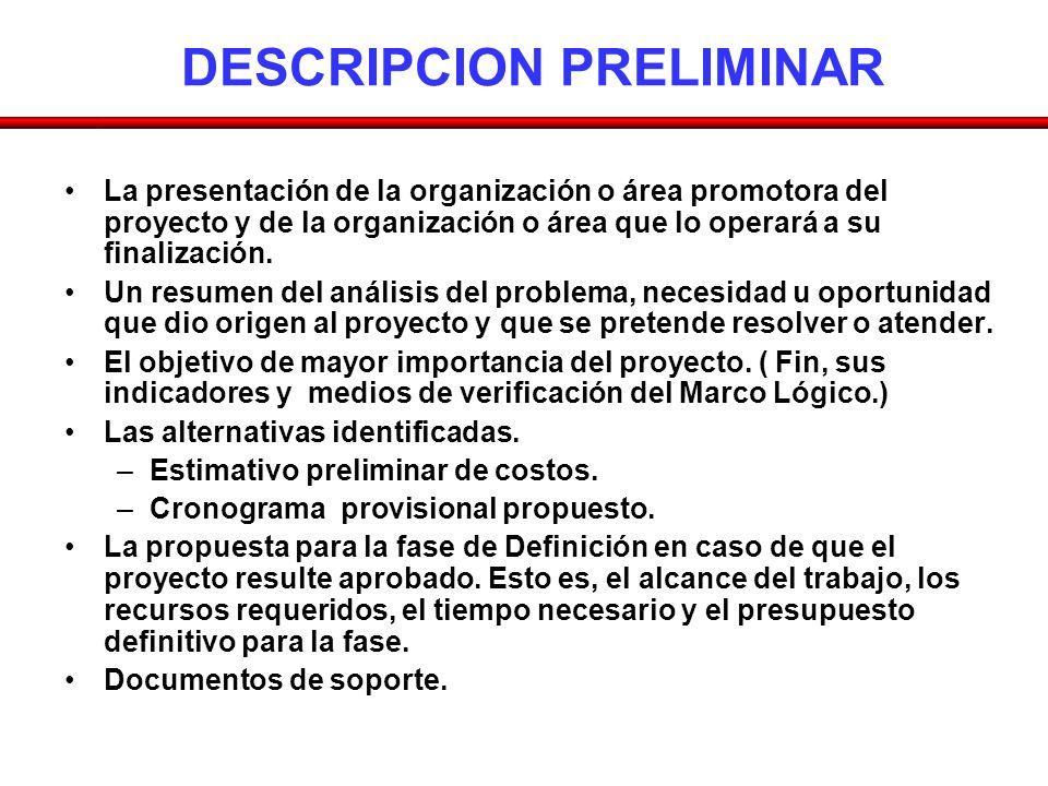 DESCRIPCION PRELIMINAR La presentación de la organización o área promotora del proyecto y de la organización o área que lo operará a su finalización.