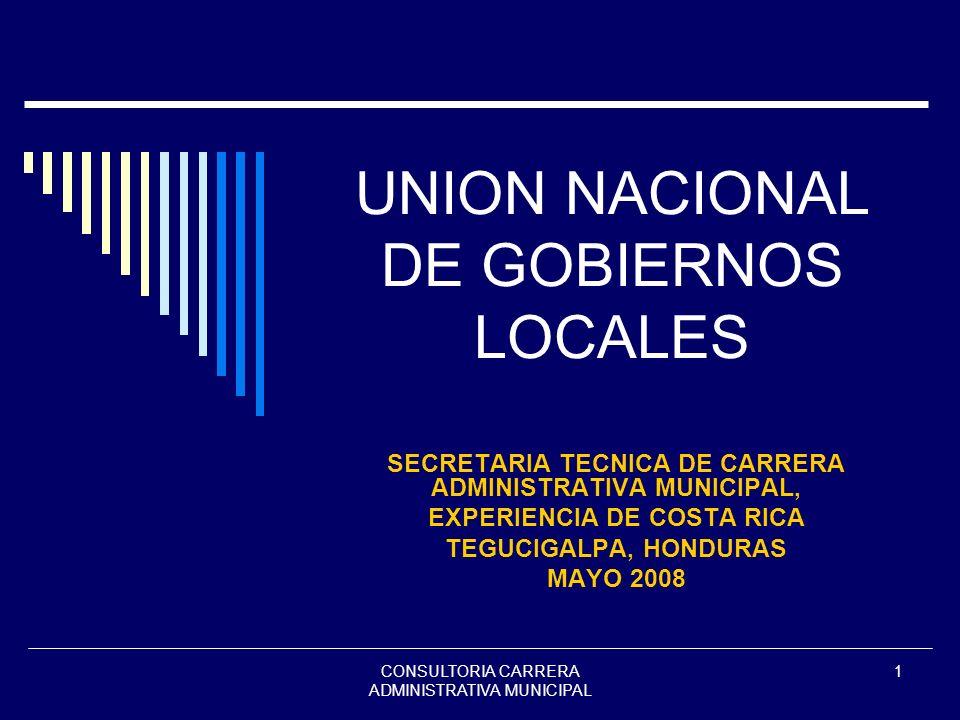 CONSULTORIA CARRERA ADMINISTRATIVA MUNICIPAL 1 UNION NACIONAL DE GOBIERNOS LOCALES SECRETARIA TECNICA DE CARRERA ADMINISTRATIVA MUNICIPAL, EXPERIENCIA