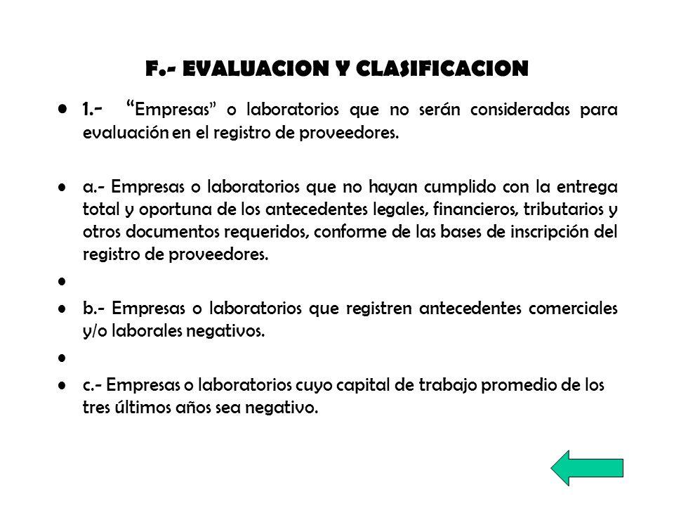F.- EVALUACION Y CLASIFICACION 1.- Empresas o laboratorios que no serán consideradas para evaluación en el registro de proveedores. a.- Empresas o lab