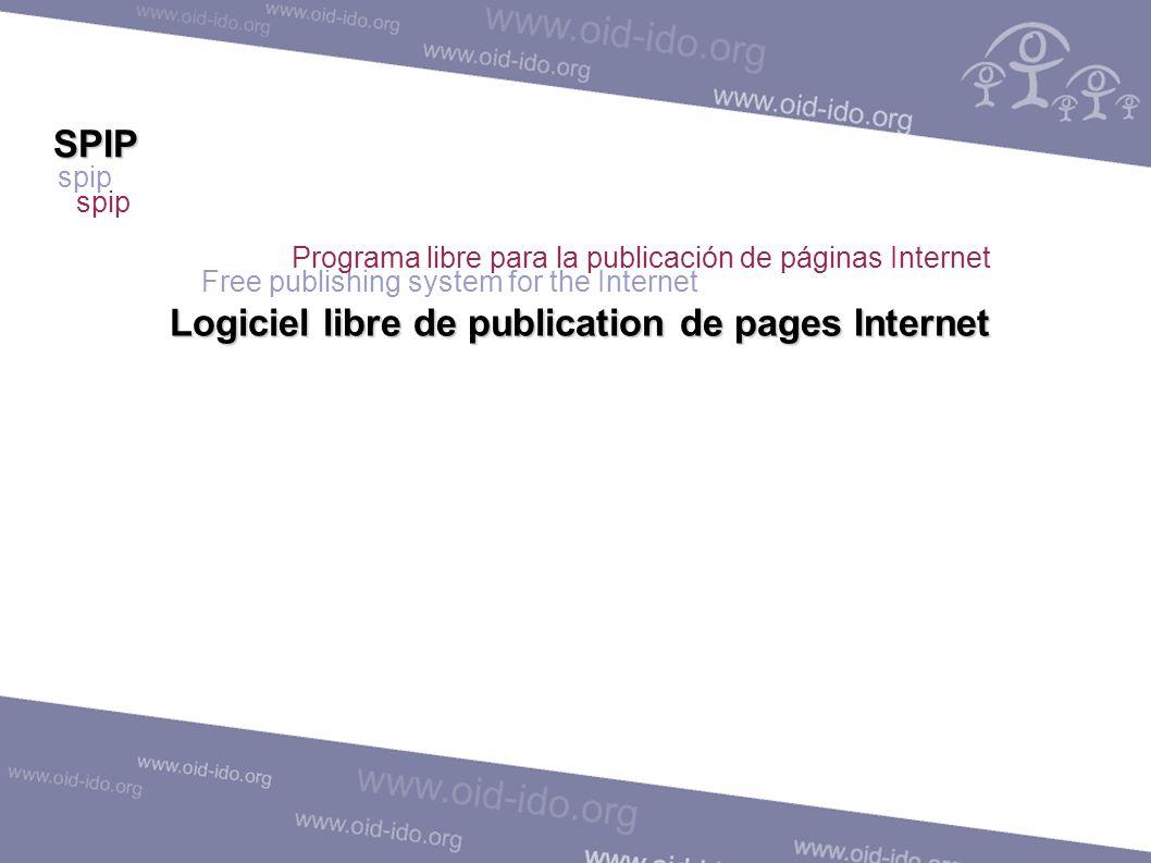 SPIP spip Logiciel libre de publication de pages Internet Free publishing system for the Internet Programa libre para la publicación de páginas Internet