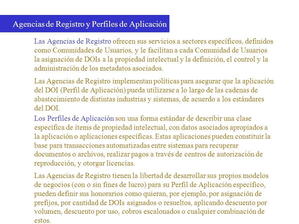 Las Agencias de Registro ofrecen sus servicios a sectores específicos, definidos como Comunidades de Usuarios, y le facilitan a cada Comunidad de Usua