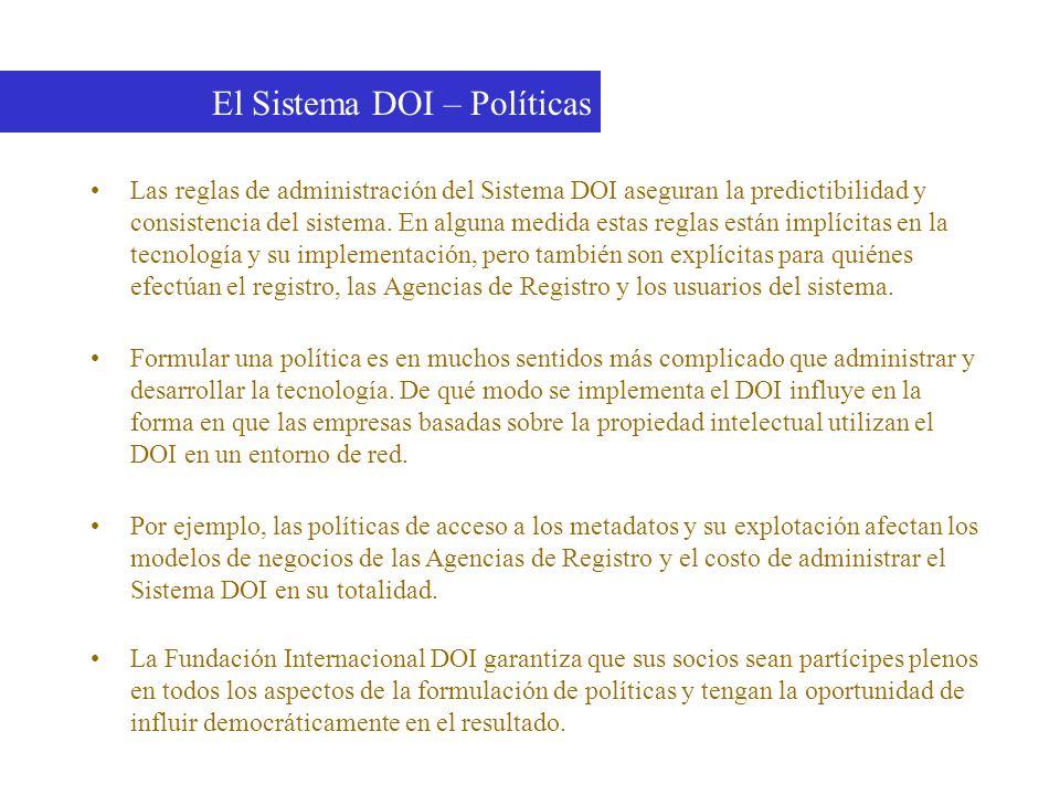 Las reglas de administración del Sistema DOI aseguran la predictibilidad y consistencia del sistema. En alguna medida estas reglas están implícitas en