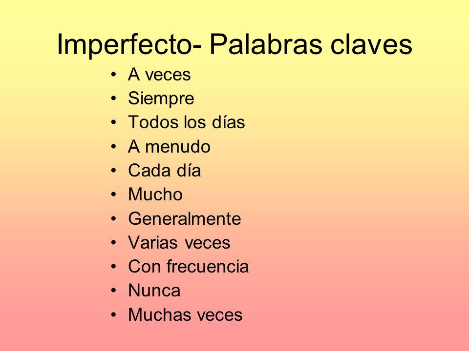 Imperfecto- la formación Verbos –AR -aba -abas -aba -ábamos -abais -aban Verbos –ER, -IR -ía -ías -ía -íamos -íais -ían