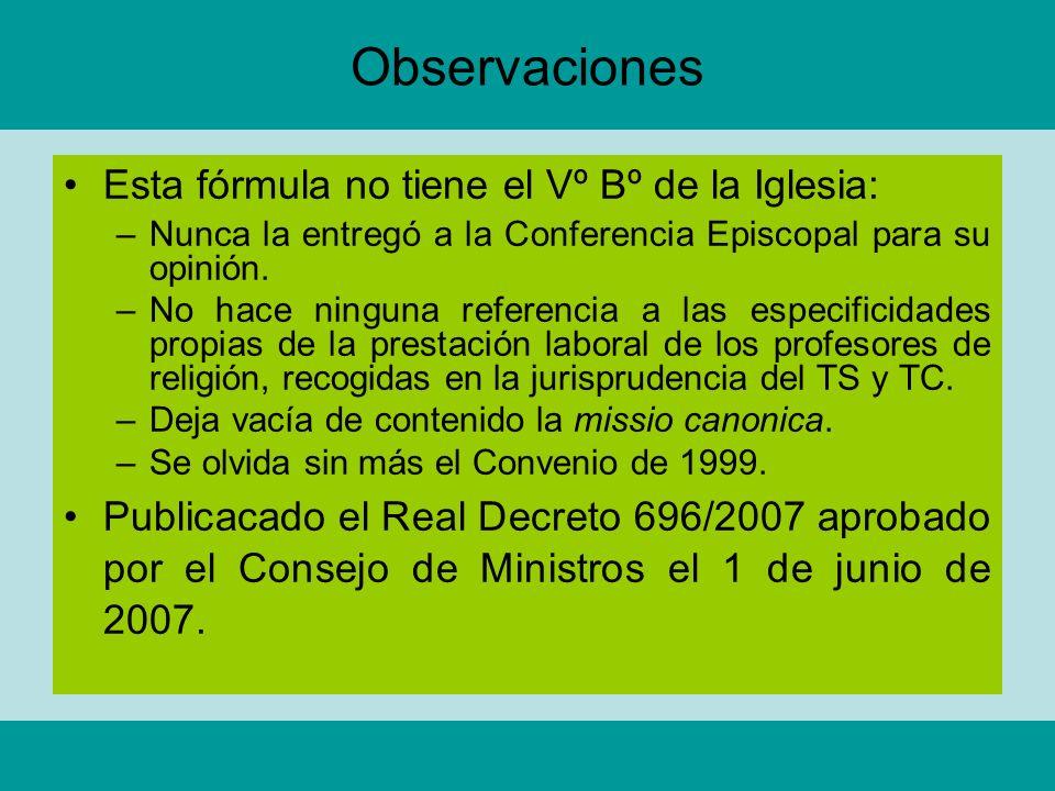 Observaciones Esta fórmula no tiene el Vº Bº de la Iglesia: –Nunca la entregó a la Conferencia Episcopal para su opinión. –No hace ninguna referencia