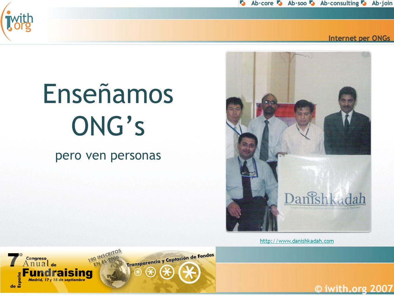 Enseñamos ONGs pero ven personas http://www.danishkadah.com
