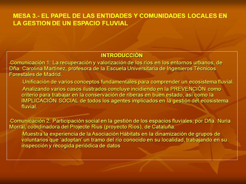 INTRODUCCIÓN - Comunicación 1: La recuperación y valorización de los ríos en los entornos urbanos, de Dña.