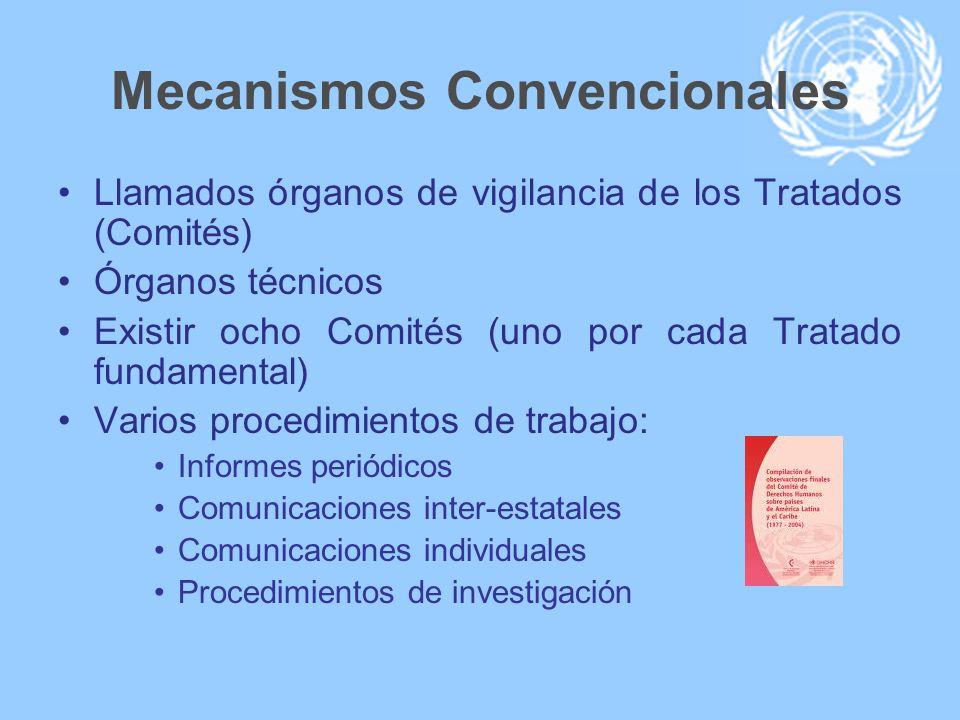 Mecanismos Convencionales Llamados órganos de vigilancia de los Tratados (Comités) Órganos técnicos Existir ocho Comités (uno por cada Tratado fundame