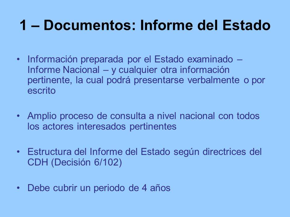 1 – Documentos: Informe del Estado Información preparada por el Estado examinado – Informe Nacional – y cualquier otra información pertinente, la cual