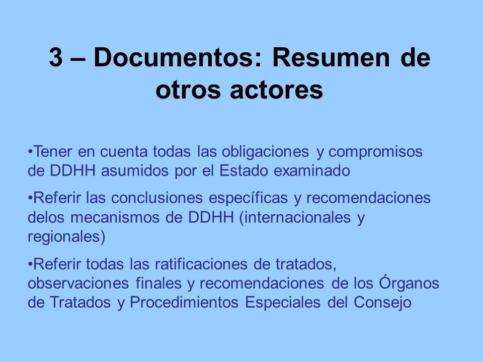 3 – Documentos: Resumen de otros actores Tener en cuenta todas las obligaciones y compromisos de DDHH asumidos por el Estado examinado Referir las con