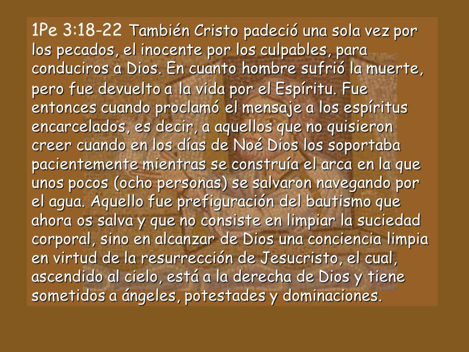 También Cristo padeció una sola vez por los pecados, el inocente por los culpables, para conduciros a Dios.