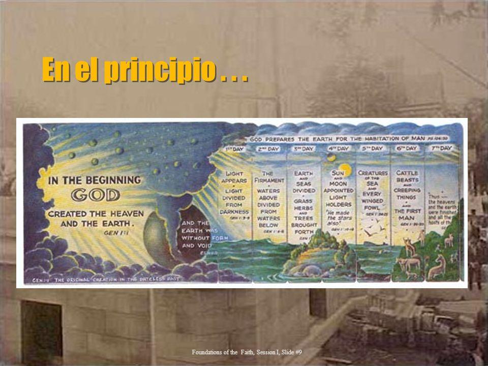 En el principio... Foundations of the Faith, Session I, Slide #9