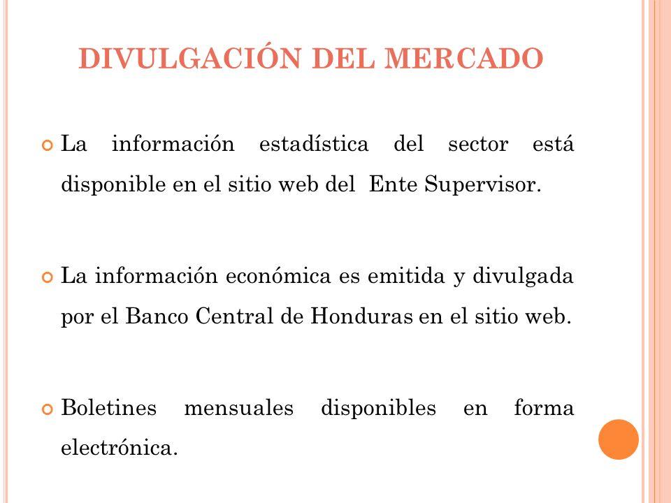 DIVULGACIÓN DEL MERCADO La información estadística del sector está disponible en el sitio web del Ente Supervisor. La información económica es emitida