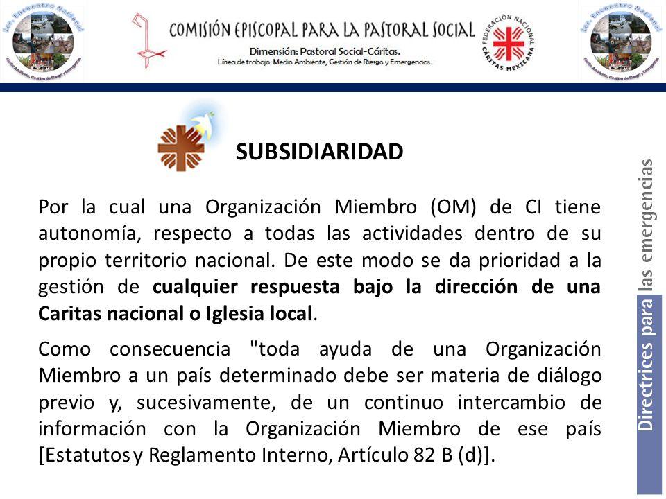 SUBSIDIARIDAD Por la cual una Organización Miembro (OM) de CI tiene autonomía, respecto a todas las actividades dentro de su propio territorio naciona