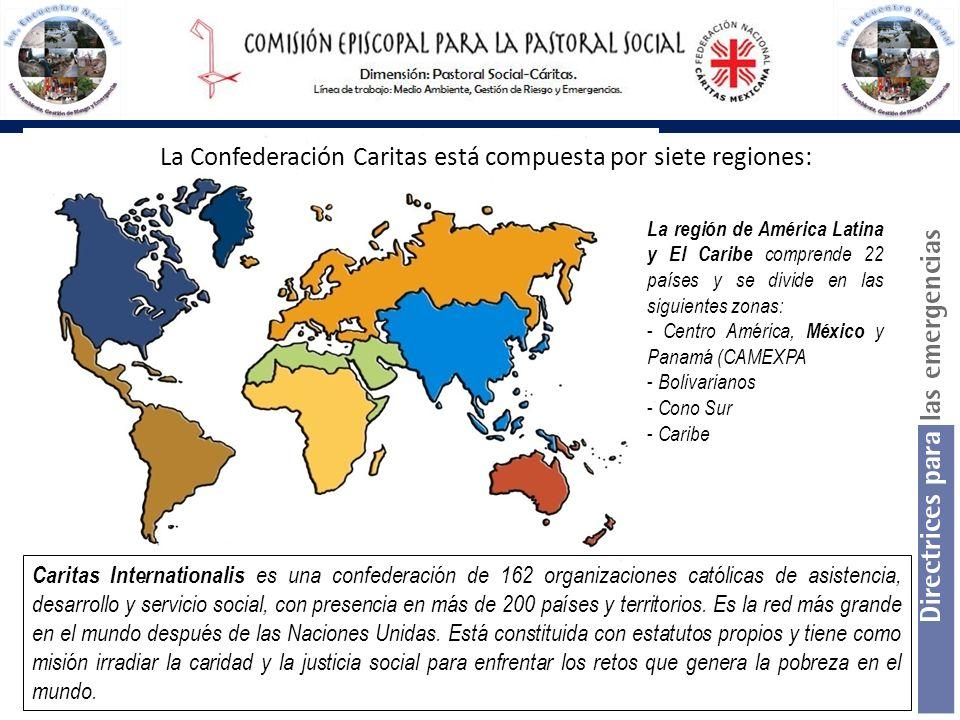 La Confederación Caritas está compuesta por siete regiones: La región de América Latina y El Caribe comprende 22 países y se divide en las siguientes
