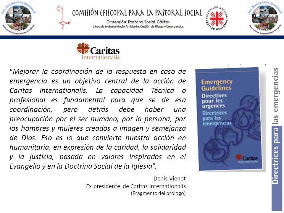 Mejorar la coordinación de la respuesta en caso de emergencia es un objetivo central de la acción de Caritas Internationalis. La capacidad Técnica o p