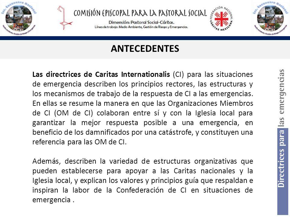 Las directrices de Caritas Internationalis (CI) para las situaciones de emergencia describen los principios rectores, las estructuras y los mecanismos