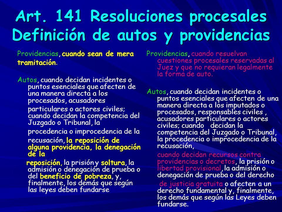 Nuevo Art 144 bis Los decretos Las resoluciones de los Secretarios judiciales se denominarán diligencias y decretos.