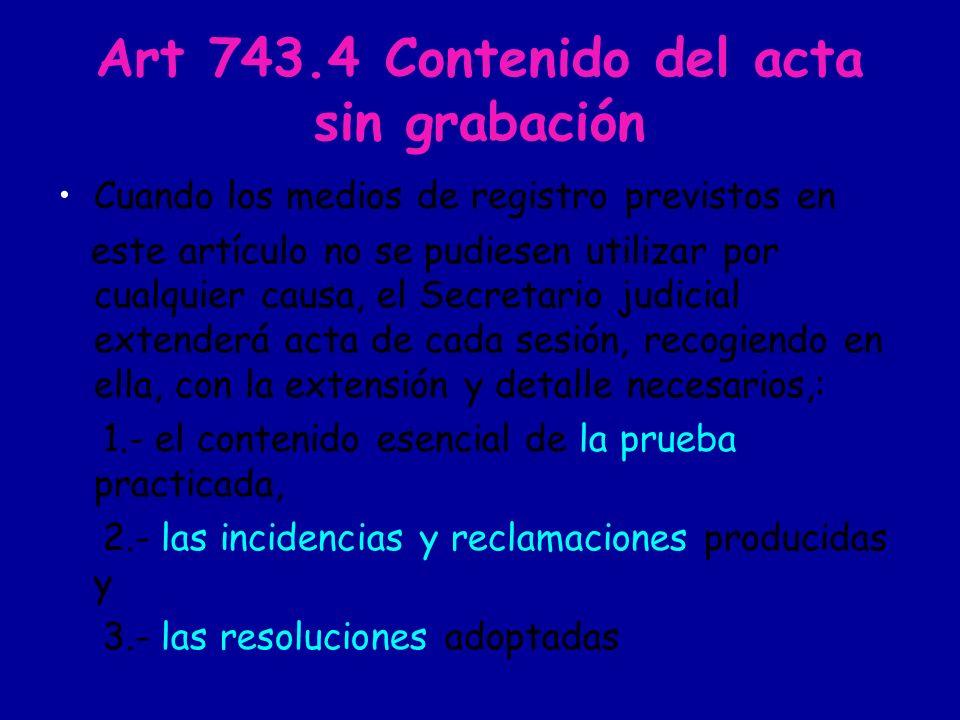 Art 743.5 Prohibición del acta manuscrita 5.