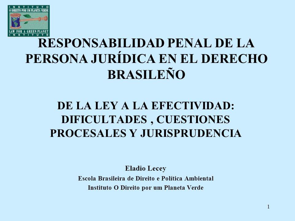 1 RESPONSABILIDAD PENAL DE LA PERSONA JURÍDICA EN EL DERECHO BRASILEÑO DE LA LEY A LA EFECTIVIDAD: DIFICULTADES, CUESTIONES PROCESALES Y JURISPRUDENCI