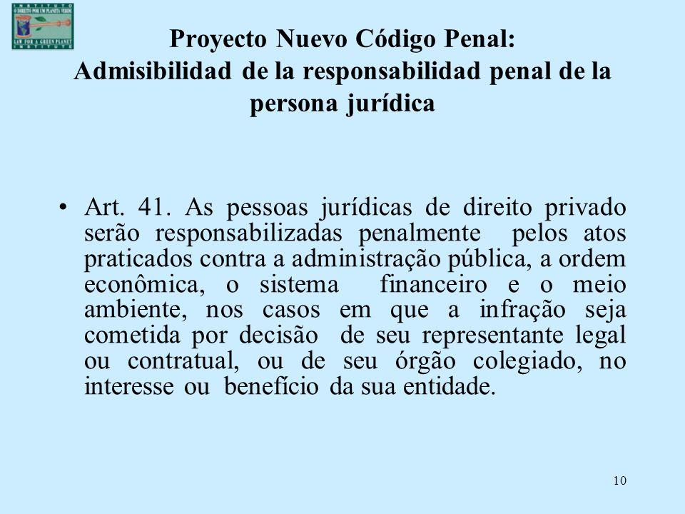 Proyecto Nuevo Código Penal: Admisibilidad de la responsabilidad penal de la persona jurídica Art. 41. As pessoas jurídicas de direito privado serão r