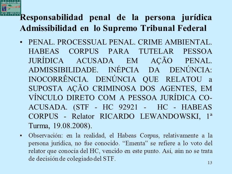 Responsabilidad penal de la persona jurídica Admissibilidad en lo Supremo Tribunal Federal PENAL. PROCESSUAL PENAL. CRIME AMBIENTAL. HABEAS CORPUS PAR