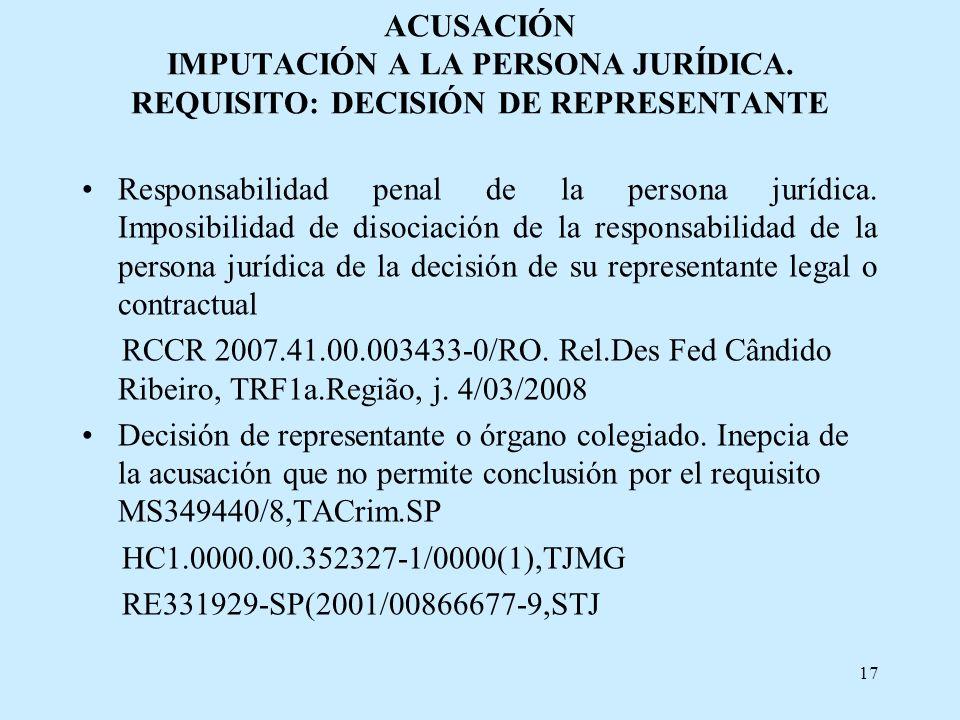 ACUSACIÓN IMPUTACIÓN A LA PERSONA JURÍDICA. REQUISITO: DECISIÓN DE REPRESENTANTE Responsabilidad penal de la persona jurídica. Imposibilidad de disoci