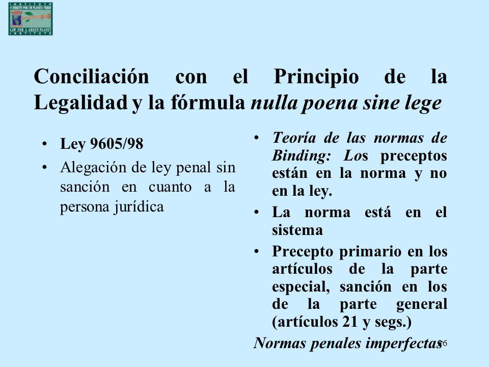 36 Conciliación con el Principio de la Legalidad y la fórmula nulla poena sine lege Ley 9605/98 Alegación de ley penal sin sanción en cuanto a la pers