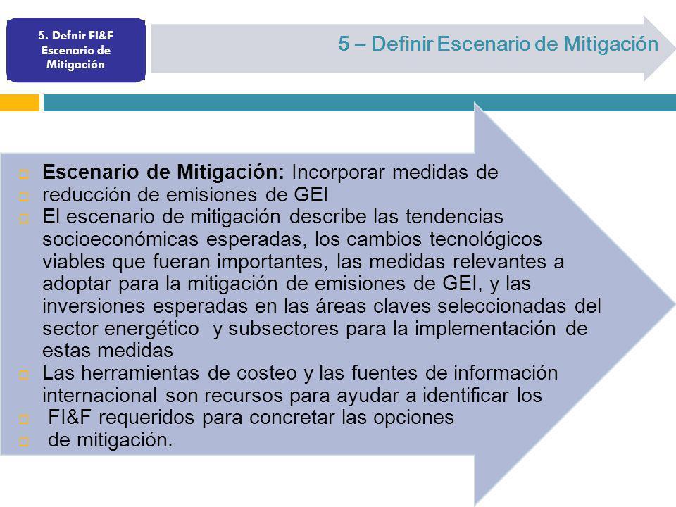 Escenario de Mitigación: Incorporar medidas de reducción de emisiones de GEI El escenario de mitigación describe las tendencias socioeconómicas espera