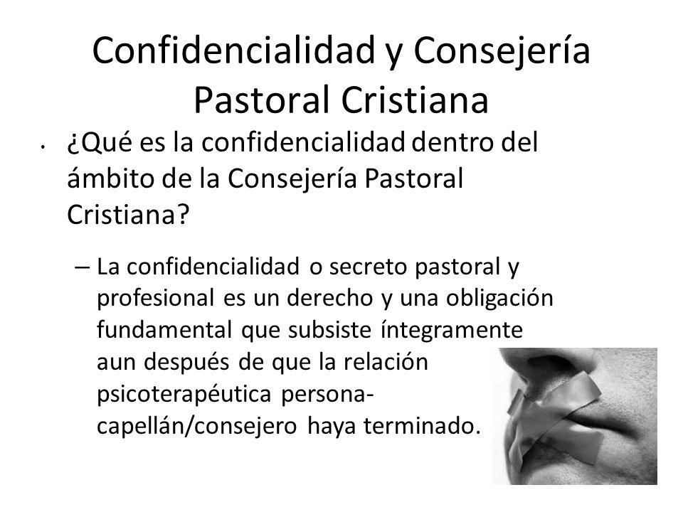 Confidencialidad y Consejería Pastoral Cristiana ¿Qué es la confidencialidad dentro del ámbito de la Consejería Pastoral Cristiana? – La confidenciali