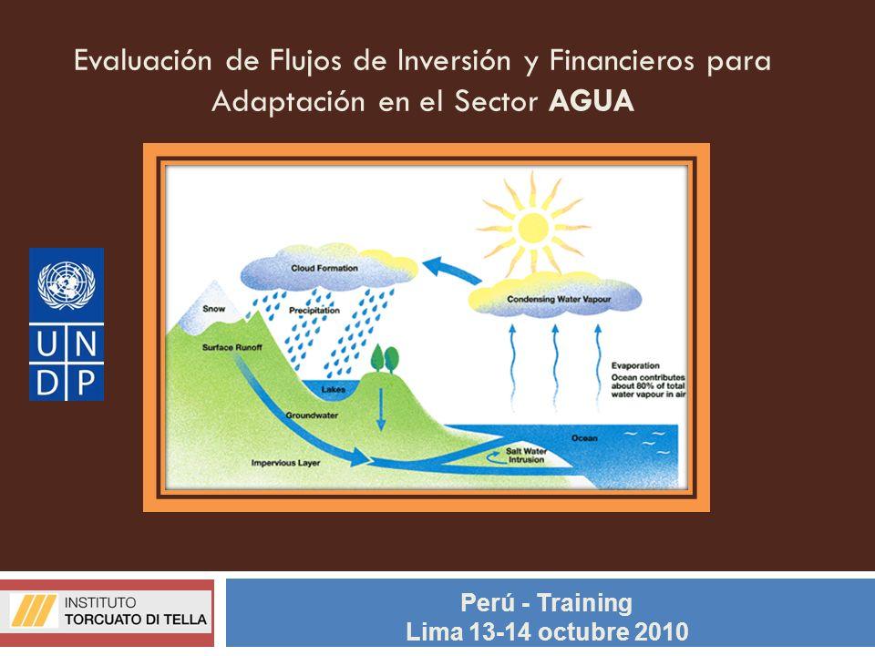 Evaluación de Flujos de Inversión y Financieros para Adaptación en el Sector AGUA Perú - Training Lima 13-14 octubre 2010