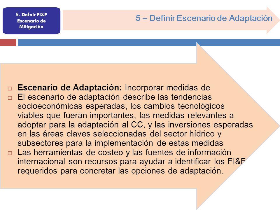Escenario de Adaptación: Incorporar medidas de El escenario de adaptación describe las tendencias socioeconómicas esperadas, los cambios tecnológicos