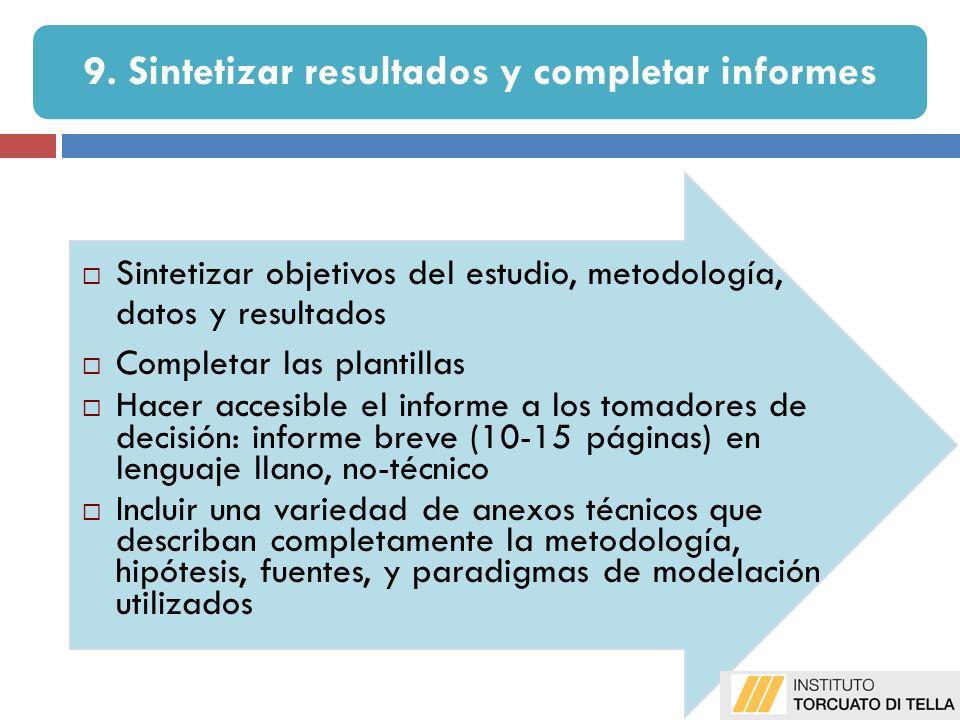 Sintetizar objetivos del estudio, metodología, datos y resultados Completar las plantillas Hacer accesible el informe a los tomadores de decisión: inf