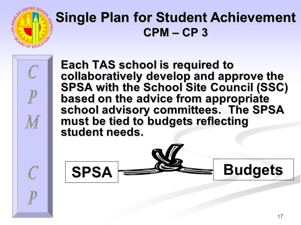 17 Each TAS school is required to collaboratively develop and approve the SPSA with the School Site Council (SSC) based on the advice from appropriate school advisory committees.
