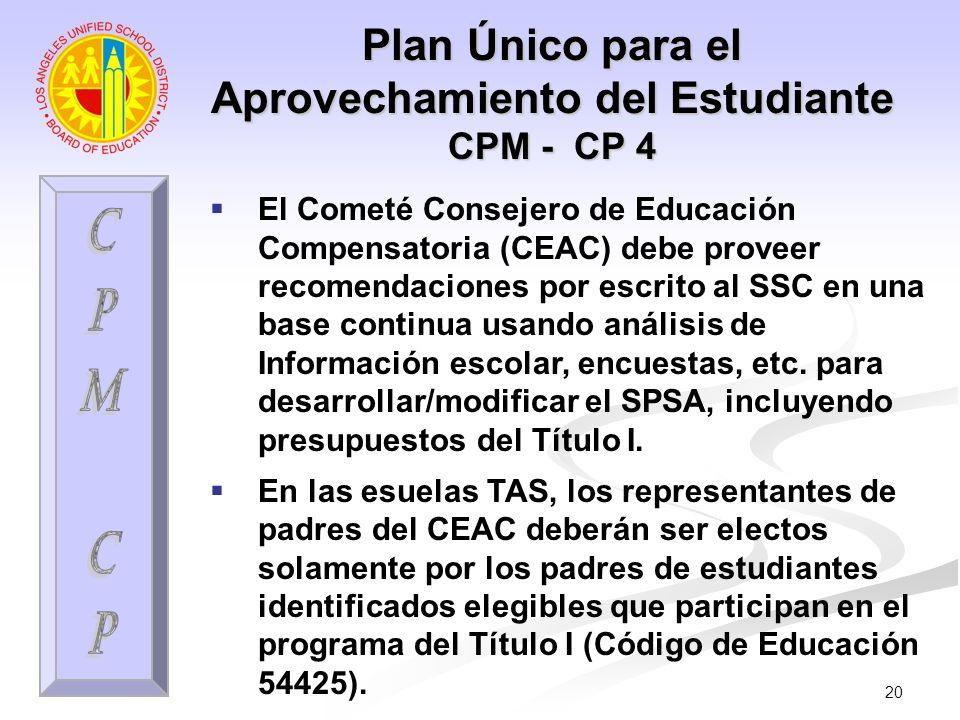20 El Cometé Consejero de Educación Compensatoria (CEAC) debe proveer recomendaciones por escrito al SSC en una base continua usando análisis de Infor