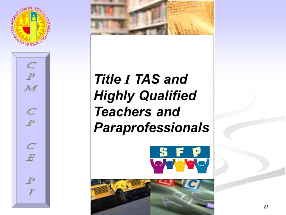 21 Title I TAS and Highly Qualified Teachers and Paraprofessionals