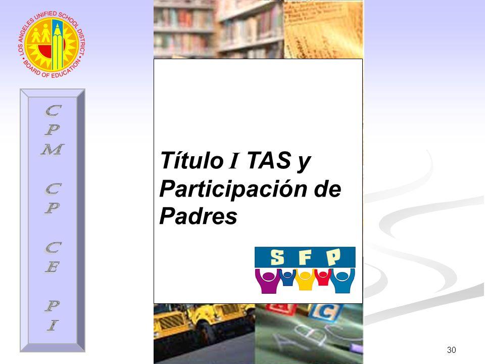 30 Título I TAS y Participación de Padres