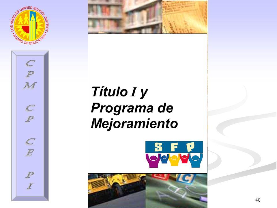 40 Título I y Programa de Mejoramiento