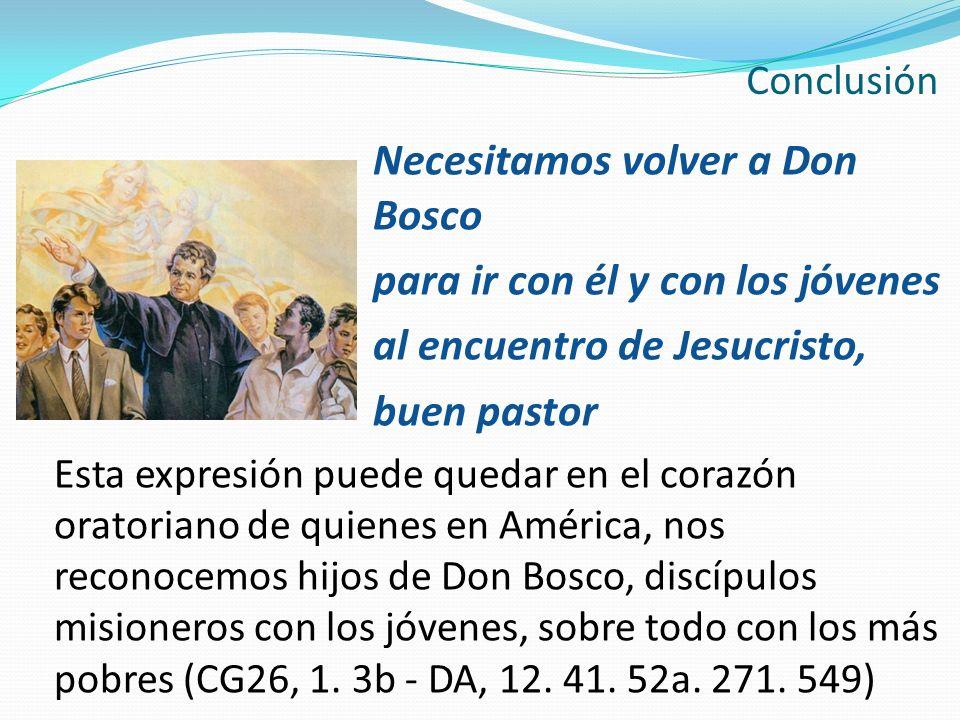 Necesitamos volver a Don Bosco para ir con él y con los jóvenes al encuentro de Jesucristo, buen pastor Esta expresión puede quedar en el corazón orat