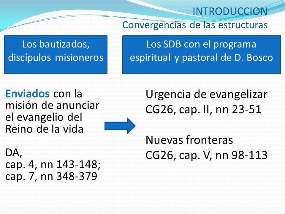 INTRODUCCION Convergencias de las estructuras Enviados con la misión de anunciar el evangelio del Reino de la vida DA, cap. 4, nn 143-148; cap. 7, nn
