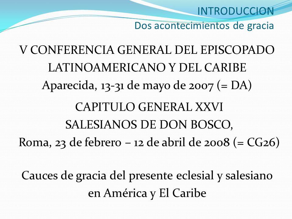 INTRODUCCION Dos acontecimientos de gracia V CONFERENCIA GENERAL DEL EPISCOPADO LATINOAMERICANO Y DEL CARIBE Aparecida, 13-31 de mayo de 2007 (= DA) C