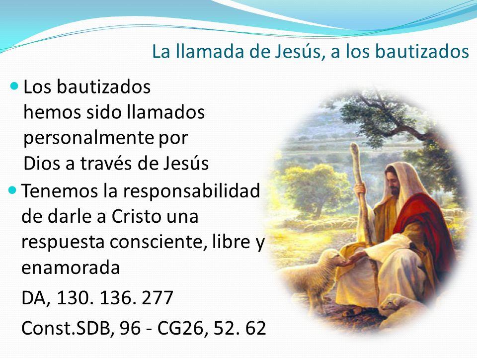 Los bautizados hemos sido llamados personalmente por Dios a través de Jesús Tenemos la responsabilidad de darle a Cristo una respuesta consciente, lib