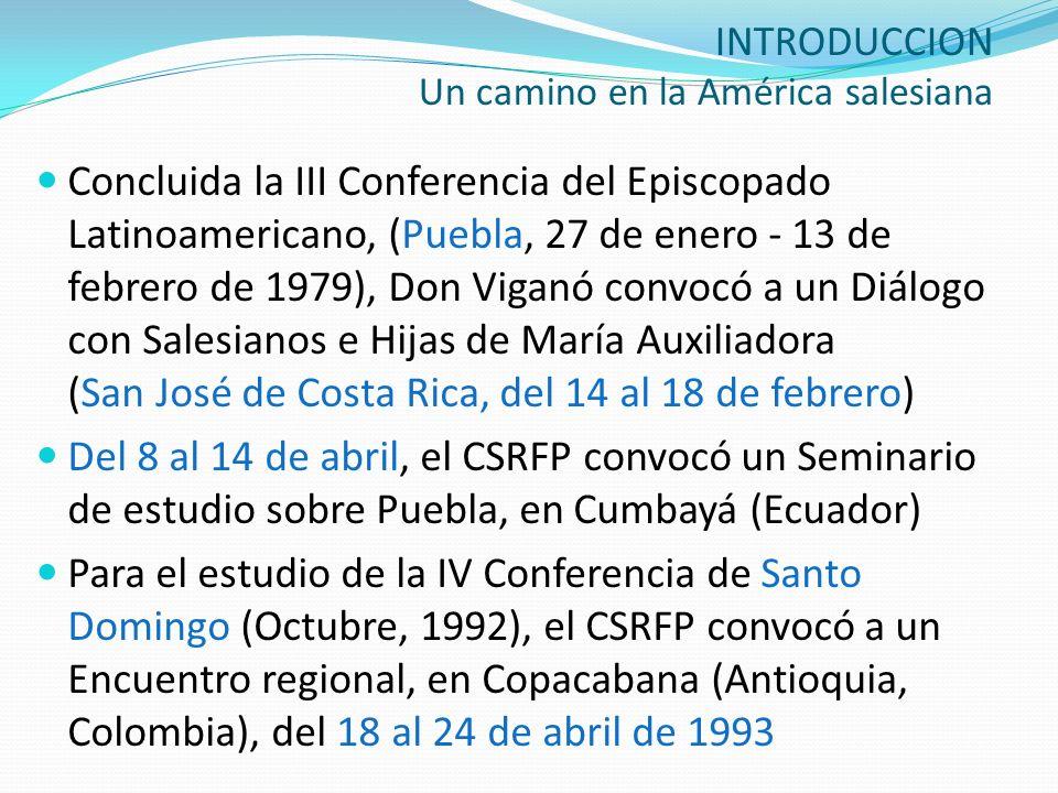 INTRODUCCION Un camino en la América salesiana Concluida la III Conferencia del Episcopado Latinoamericano, (Puebla, 27 de enero - 13 de febrero de 19