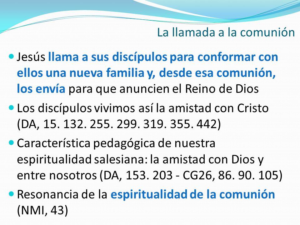 Jesús llama a sus discípulos para conformar con ellos una nueva familia y, desde esa comunión, los envía para que anuncien el Reino de Dios Los discíp