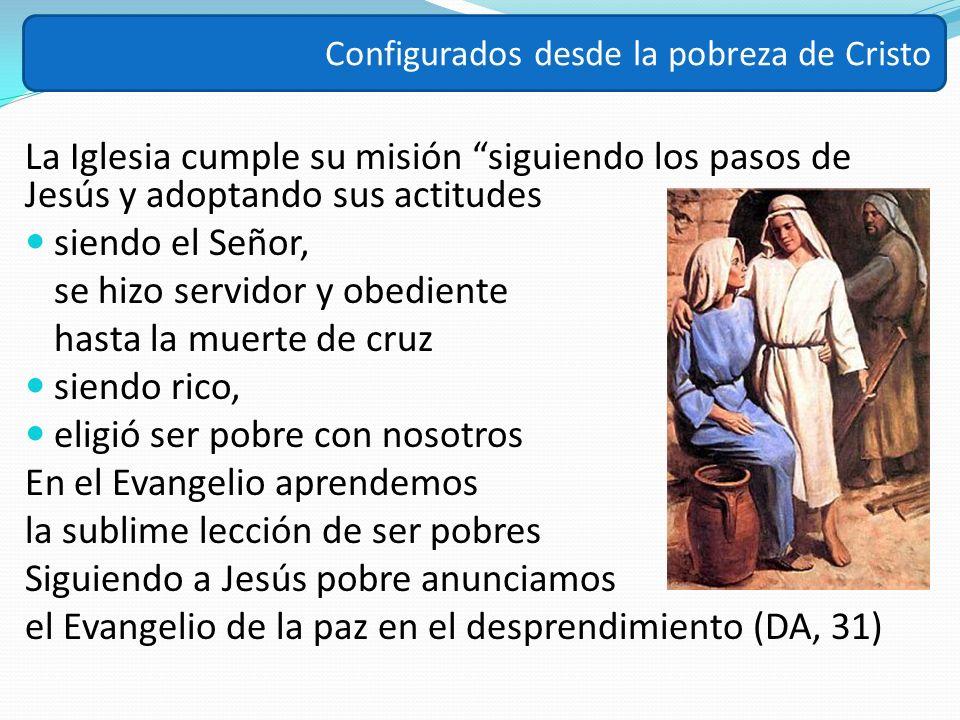 La Iglesia cumple su misión siguiendo los pasos de Jesús y adoptando sus actitudes siendo el Señor, se hizo servidor y obediente hasta la muerte de cr