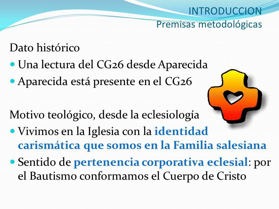 INTRODUCCION Premisas metodológicas Dato histórico Una lectura del CG26 desde Aparecida Aparecida está presente en el CG26 Motivo teológico, desde la